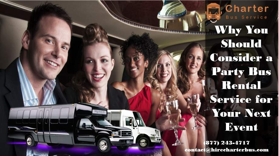 Why You Should Consider a Party Bus Rental Service for Your Next Event
