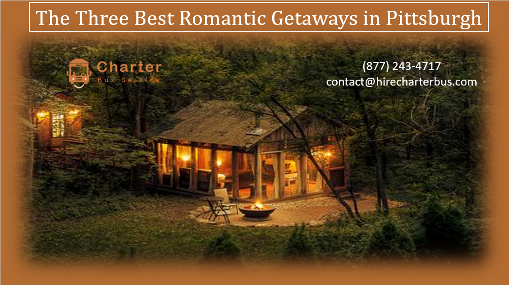 The Three Best Romantic Getaways in Pittsburgh