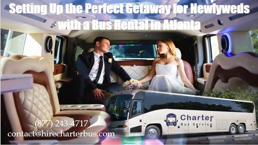 Setting Up the Perfect Getaway for Newlyweds with a Bus Rental in Atlanta