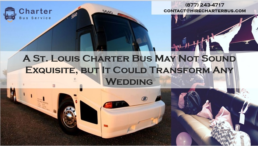 A St. Louis Charter Bus May Not Sound Exquisite, but It Could Transform Any Wedding