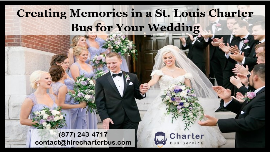 Creating Memories in a St. Louis Charter Bus for Your Wedding