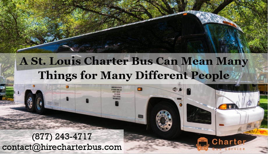 A St. Louis Charter Bus Can Mean Many Things for Many Different People