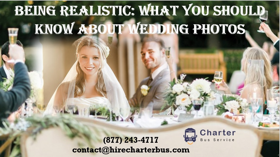 Being Realistic: What you Should Know about Wedding Photos
