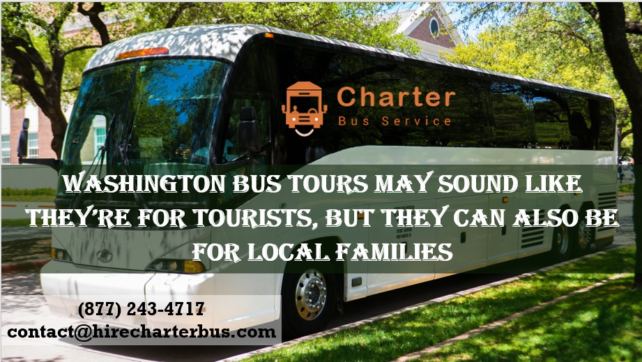 Washington Bus Tours May Sound Like They're for Tourists, but They Can Also Be for Local Families
