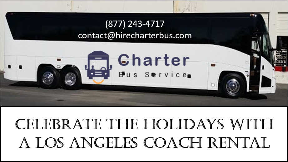 Celebrate the Holidays with a Los Angeles Coach Rental