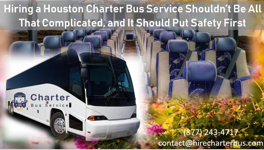 Hiring a Houston Charter Bus Service Shouldn't Be All That Complicated