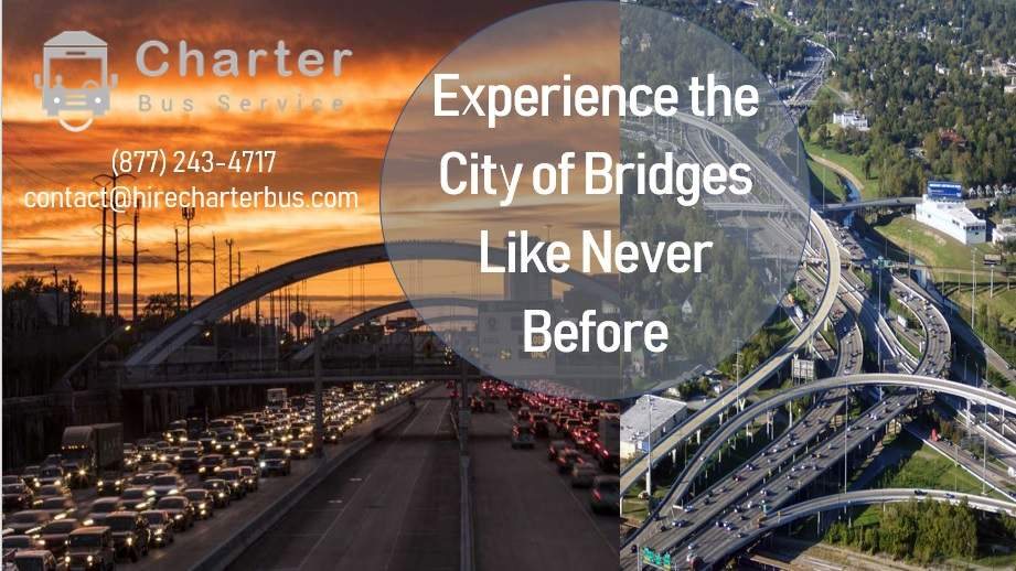 Experience the City of Bridges Like Never Before