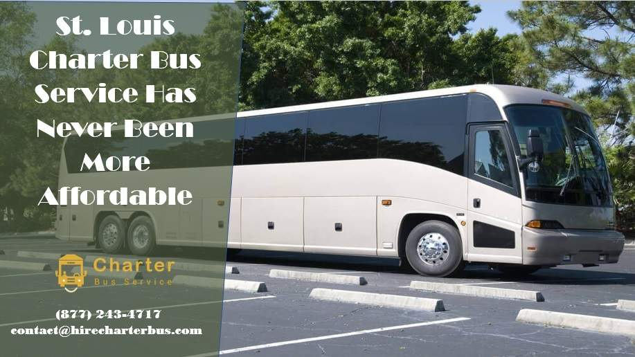 St. Louis Charter Bus Service Has Never Been More Affordable