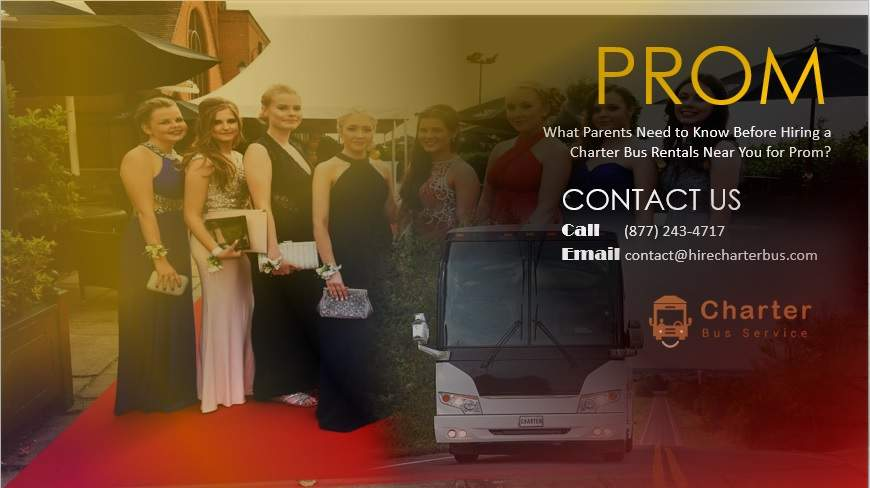 What Parents Need to Know Before Hiring a Charter Bus Rentals Near You for Prom