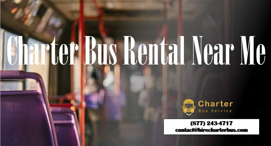 Charter Bus Rentals Near Me