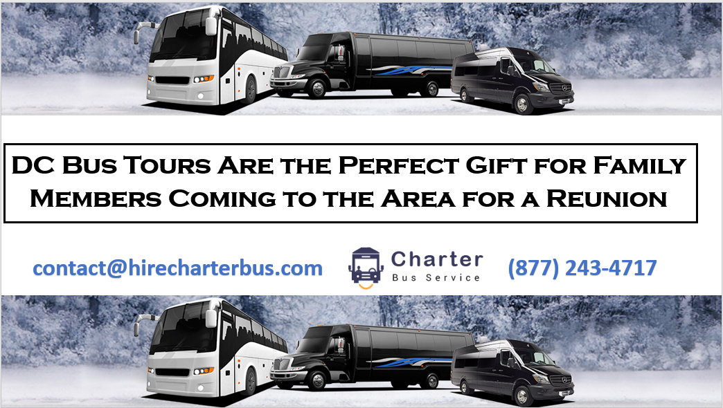 DC Bus Tours Are the Perfect Gift for Family Members Coming to the Area for a Reunion