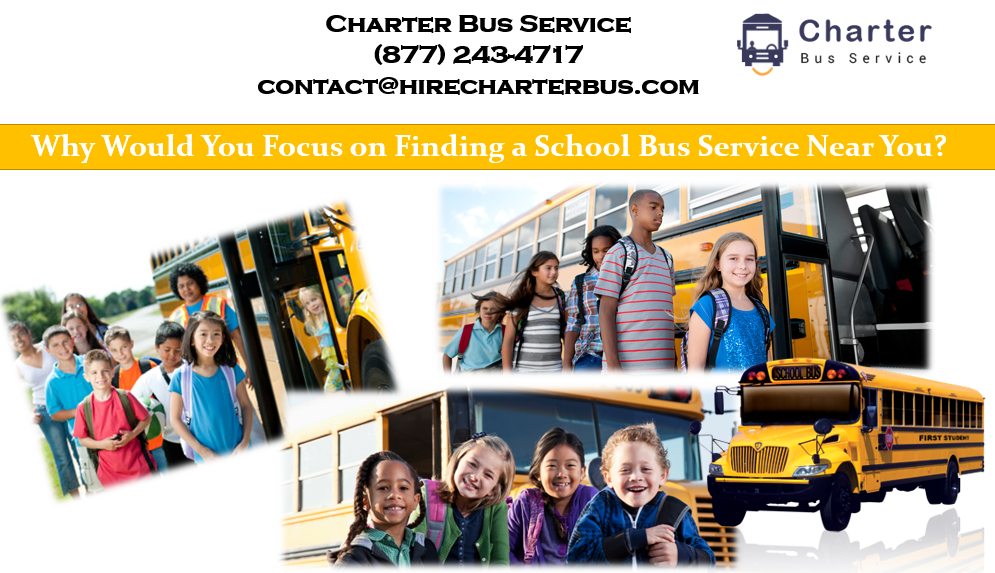Why Would You Focus on Finding a School Bus Service Near You?